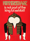 Mummenschanz is not part of the King Tut Exhibit