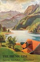 The Brunig Line Lucerne - Interlaken Switzerland (English Variant)