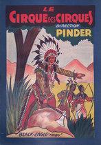 Pinder Presents, Le Cirque des Cirques Black Eagle