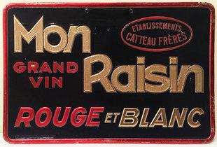 Mon Raisin Grand Vin Rouge et Blanc (Sign)