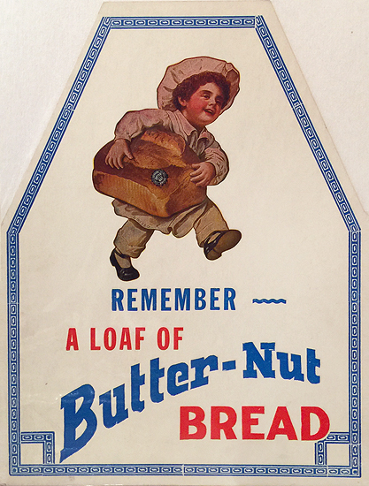 Remember A Loaf of Butter-Nut Bread