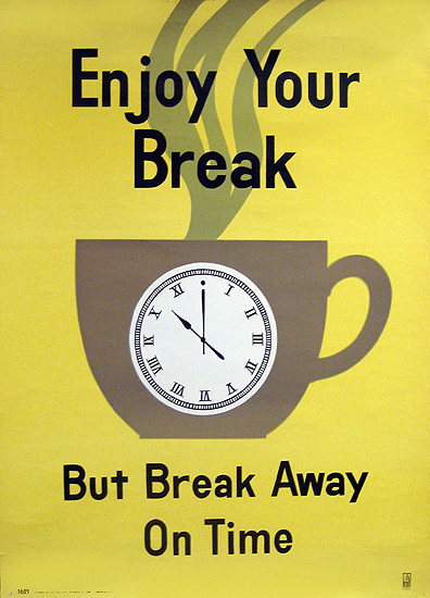 Enjoy Your Break