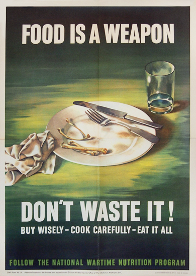 Food is a Weapon Don't Waste It.