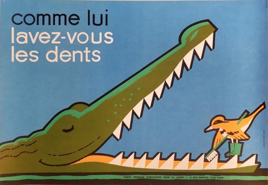 Comme lui lavez-vous les dents (Like him, brush your teeth)