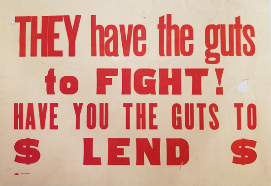 They Have the Guts to Fight! Have you the Guts to Lend?