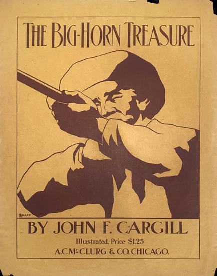 The Big Horn Treasure by John F. Cargill